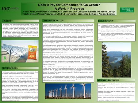 Does it Pay for Companies to Go Green? A Work in Progress Cheryl Kniatt, Department of Finance, Real Estate and Law, College of Business and Honors College.
