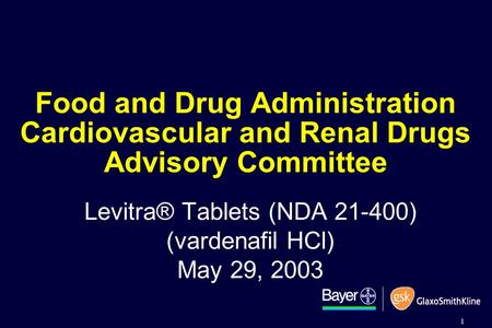 1 Food and Drug Administration Cardiovascular and Renal Drugs Advisory Committee Levitra® Tablets (NDA 21-400) (vardenafil HCl) May 29, 2003.