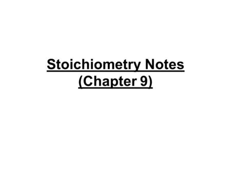 Stoichiometry Notes (Chapter 9). I. Problems Involving Compounds a. Compounds are measured in molecules (or formula units) and single elements are measured.