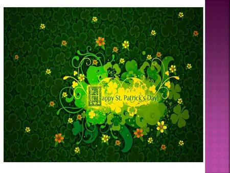 St. Patrick's Day is celebrated every year on the 17 th of March in honor of Saint Patrick of Ireland. He was the patron of Ireland, and a saint who.