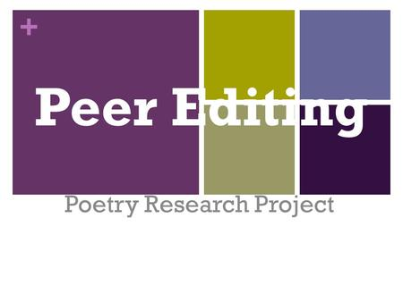 + Peer Editing Poetry Research Project. + Step 1: Read Biography Section and check for grammatical/ spelling errors Highlight all quotes and parenthetical.