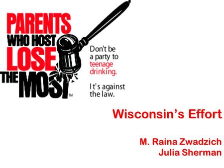 Wisconsin's Effort M. Raina Zwadzich Julia Sherman.