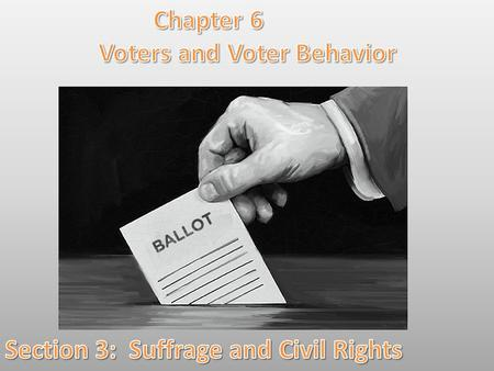 Lesson Objectives: By the end of this lesson you will be able to: 1.Describe the tactics often used to deny African Americans the right to vote despite.