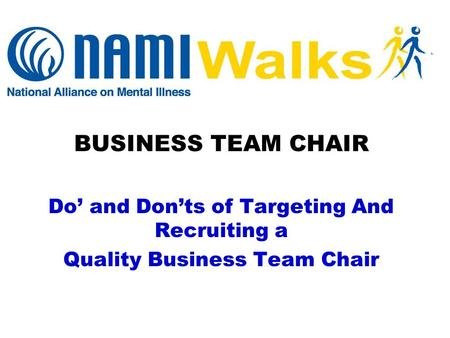 BUSINESS TEAM CHAIR Do' and Don'ts of Targeting And Recruiting a Quality Business Team Chair.