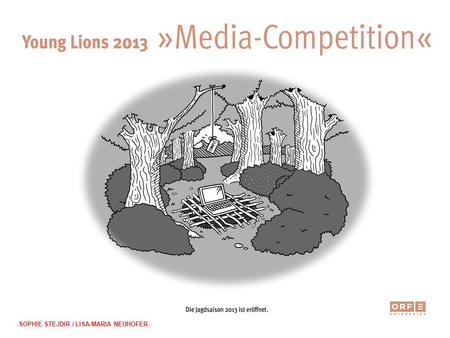 SOPHIE STEJDIR / LISA-MARIA NEUHOFER. Young Lions 2013 MEDIA Competition WHY ARE WE HERE TODAY? SONNE international - Generation of company partnerships.