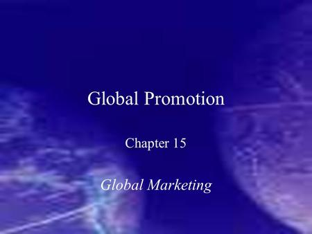 Chapter 15 Global Marketing