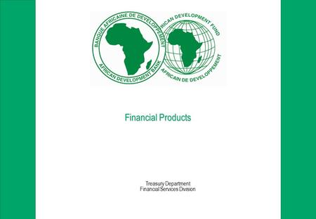 Financial Products Treasury Department Financial Services Division.