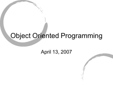 "Object Oriented Programming April 13, 2007. Problem Description "" …Wombats are allowed to have different directions and number of eaten leaves, move,"