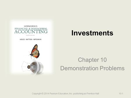 Chapter 10 Demonstration Problems Investments Copyright © 2014 Pearson Education, Inc. publishing as Prentice Hall10-1.