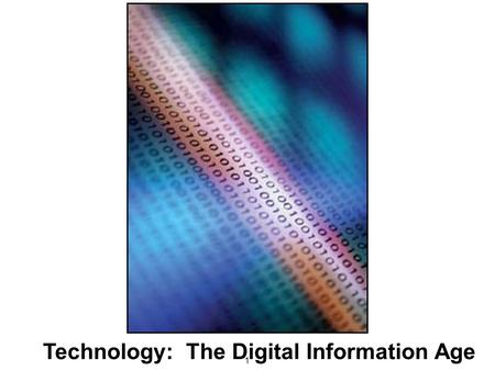 Technology: The Digital Information Age 1. The Digital Paradigm Convergence Solid State Electronics Human-Machine Interface Paul E. Ceruzzi.
