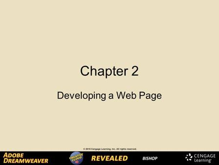 Chapter 2 Developing a Web Page. A web page is composed of two distinct sections: – The head content – The body Creating Head Content and Setting Page.