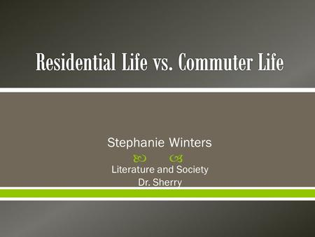  Stephanie Winters Literature and Society Dr. Sherry.