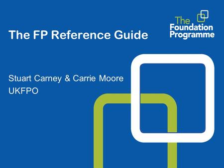 The FP Reference Guide Stuart Carney & Carrie Moore UKFPO.