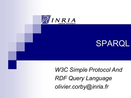 SPARQL W3C Simple Protocol And RDF Query Language