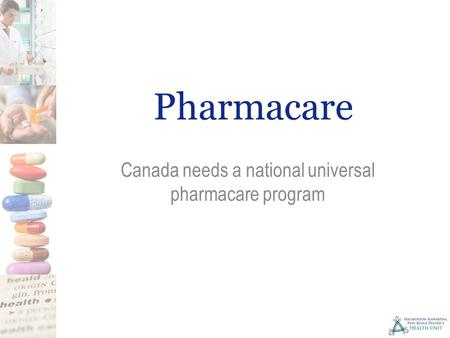 Pharmacare Canada needs a national universal pharmacare program.
