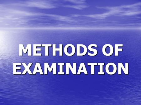 METHODS OF EXAMINATION. Biographical details Medical history Chief complaint History of present complaint Dental history Social history Extraoral examination.