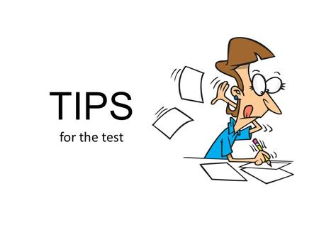 TIPS for the test. For the vocabulary section: Don´t use masculine pronouns (he, his, himself) generically. Instead make the subject plural or use such.