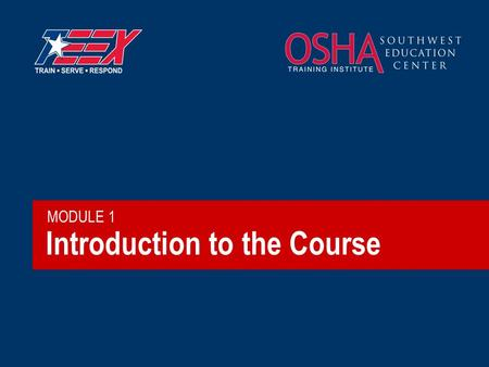 Introduction to the Course MODULE 1. 2©2006 TEEX Course goal  Upon the successful completion of this course, participants will be able to identify the.