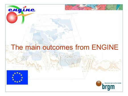 The main outcomes from ENGINE. ENGINE Final Conference, Vilnius, Lithuania, 12-15 January 2008 > 2.