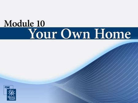 Your Own Home 2 Purpose Your Own Home: Gives you information on the home buying process. Describes several mortgage options that you can use to buy a.