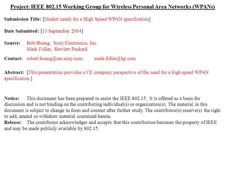 Doc.: IEEE 802.15-04/0410r0 Submission September 2004 Hewlett Packard, Sony ElectronicsSlide 1 Project: IEEE 802.15 Working Group for Wireless Personal.