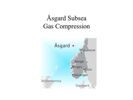 Åsgard Subsea Gas Compression. Norwegian Petroleum Directorate The Norwegian Petroleum Directorate (Norwegian: Oljedirektoratet) or OD is a Norwegian.