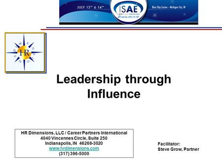 Leadership through Influence HR Dimensions, LLC / Career Partners International 4040 Vincennes Circle, Suite 250 Indianapolis, IN 46268-3020 www.hrdimensions.com.