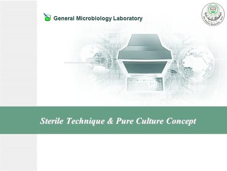 General Microbiology Laboratory Sterile Technique & Pure Culture Concept.