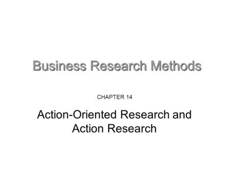 CHAPTER 14 Action-Oriented Research and Action Research.