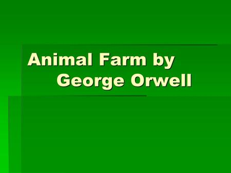 an analysis of the historical background to animal farm a novella by george orwell Animal farm the first of orwell's great cries of despair was  the strongest and hardest-working animal,  george orwell, animal farm (new york: harcourt .