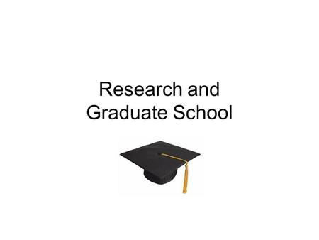 Research and Graduate School. MS degree –can give you a nice boost in salary, more opportunities (e.g. project leader) –usually 2 years –2-3 courses per.