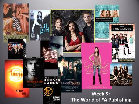 Week 5: The World of YA Publishing. While you're waiting… Reader's Advisory A group of girls who are not avid readers but were huge Twilight fans approach.