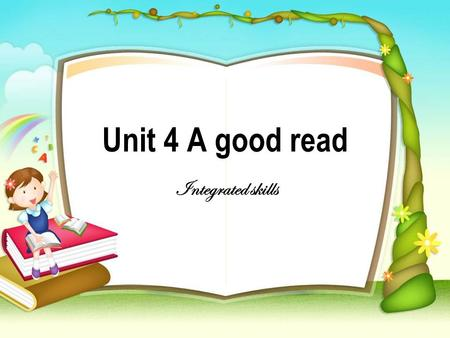Unit 4 A good read Integrated skills.  To infer general meaning from context and keywords  To finish exercises A1 and A2 by listening for key information.