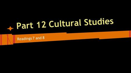 Part 12 Cultural Studies Readings 7 and 8. Chapter 7 Television Culture: John Fiske Introduction: ● Codes of representation -actors, clothes, dialogue,