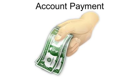 Account Payment. Index Process Description Business Rules Role Players Script guidelines Process and Escalation.