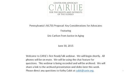 1. 2 3 Pennsylvania's MLTSS Proposal: Key Considerations for Advocates June 30, 2015 Eric Carlson 4.