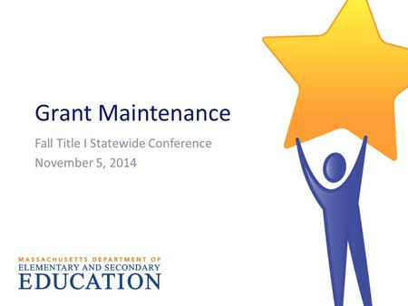Grant Maintenance Fall Title I Statewide Conference November 5, 2014.