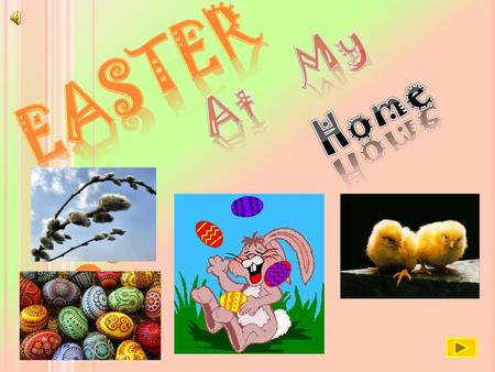  Great Thursday  Good Friday  Holy Saturday  Easter Sunday  Sunday Palm MENU  Easter Mon da y  Big Cleaning.