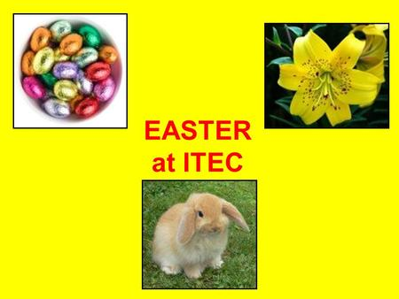 EASTER at ITEC. EASTER SYMBOLS It is traditional to eat warm 'hot cross buns ' on Good Friday. The cross on top of the buns symbolises and reminds Christians.
