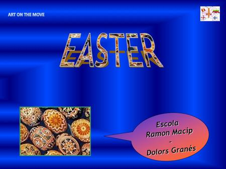 Escola Ramon Macip – Dolors Granés. Easter is the most important annual religious celebration in the Christian liturgical year (according to Christian.