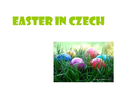 Easter in Czech. What is the feast of Easter? Easter in Czech Republic Easter is a religious holiday. It celebrates the resurrection of Jesus Christ.