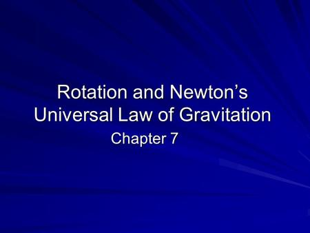 Rotation and Newton's Universal Law of Gravitation