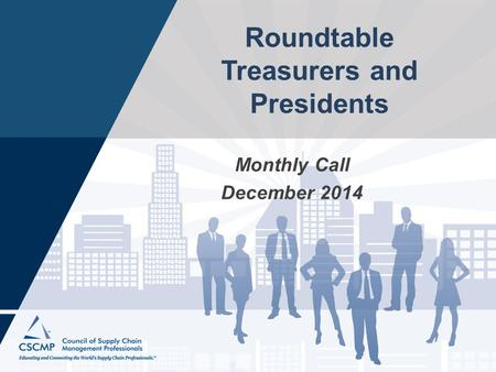 Roundtable Treasurers and Presidents Monthly Call December 2014.