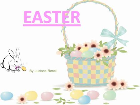 By Luciana Rosell And why celebrate on this day? Because on this day, Jesus resurrected. And in the USA, kids are given chocolate or coloured eggs.