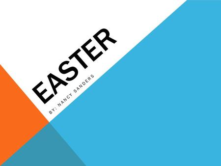 EASTER BY: NANCY SANDERS. Genre: non fiction Recommendation: I recommend this book because it tells me why we celebrate Easter, And what we do on this.