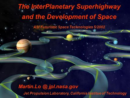 The InterPlanetary Superhighway and the Development of Space