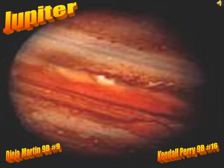 *Jupiter is the 5 th planet from the sun. *It's 780 million kilometers from the sun (466 million miles).