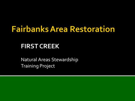 FIRST CREEK Natural Areas Stewardship Training Project.