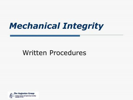 Mechanical Integrity Written Procedures. Lesson Objectives  Describe Required Written Procedures for Establishing an MI Program  List Acceptable Sources.