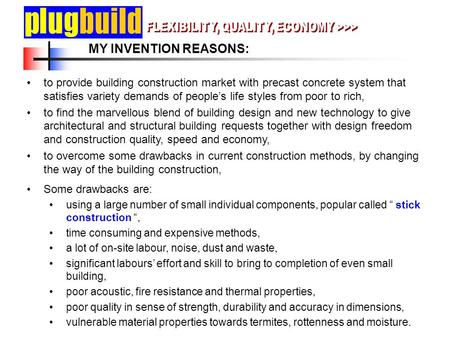 MY INVENTION REASONS: to provide building construction market with precast concrete system that satisfies variety demands of people's life styles from.